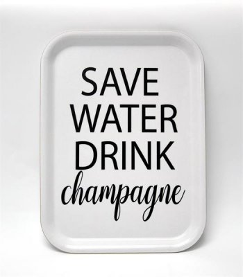 BRICKA 27X20 CM SAVE WATER DRINK CHAMPAGNE, VIT MED SVART TEXT - MELLOW DESIGN